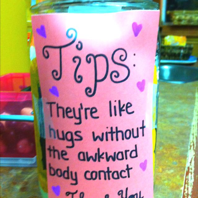 Tips are like hugs